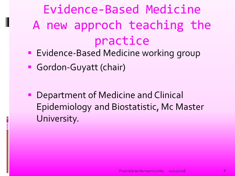 Evidence-Based Medicine A new approch teaching the practice