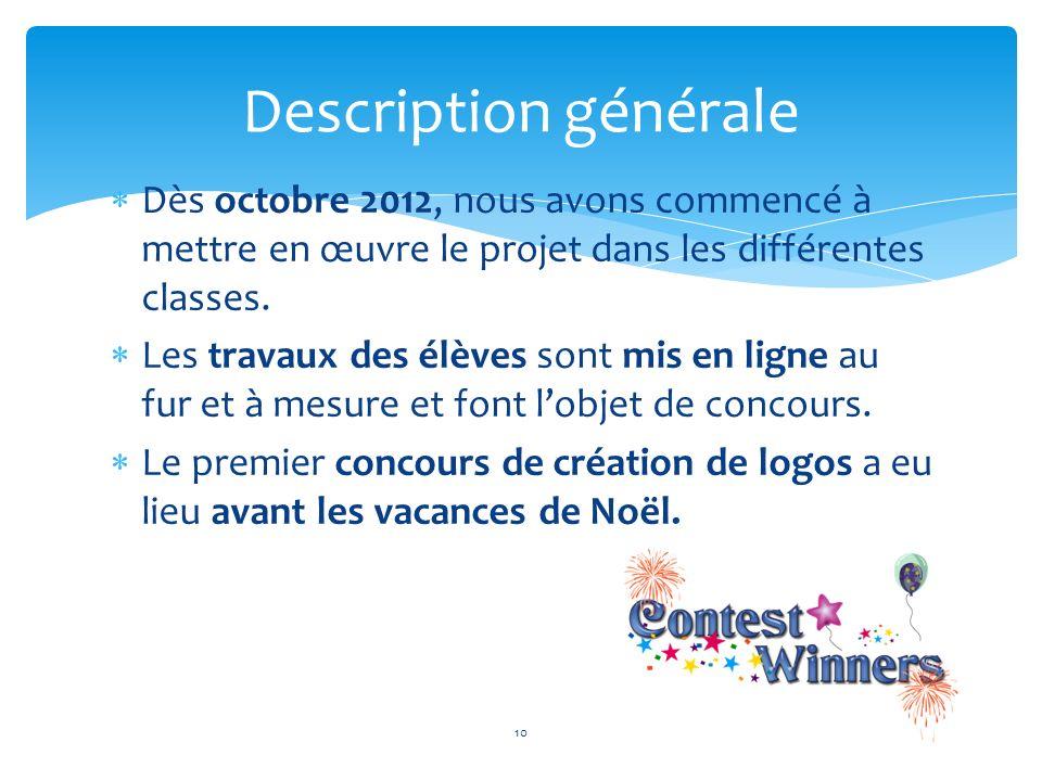 Description générale Dès octobre 2012, nous avons commencé à mettre en œuvre le projet dans les différentes classes.