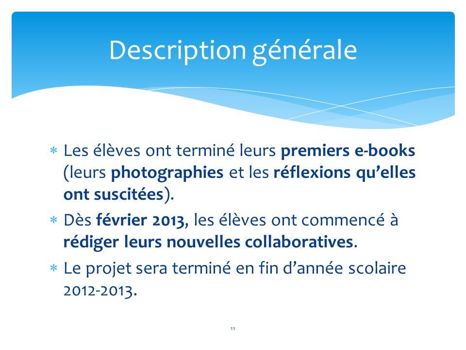 Description générale Les élèves ont terminé leurs premiers e-books (leurs photographies et les réflexions qu'elles ont suscitées).