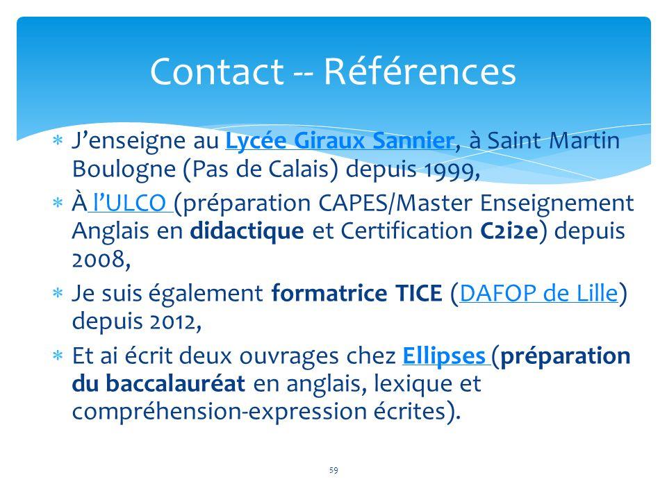 Contact -- Références J'enseigne au Lycée Giraux Sannier, à Saint Martin Boulogne (Pas de Calais) depuis 1999,