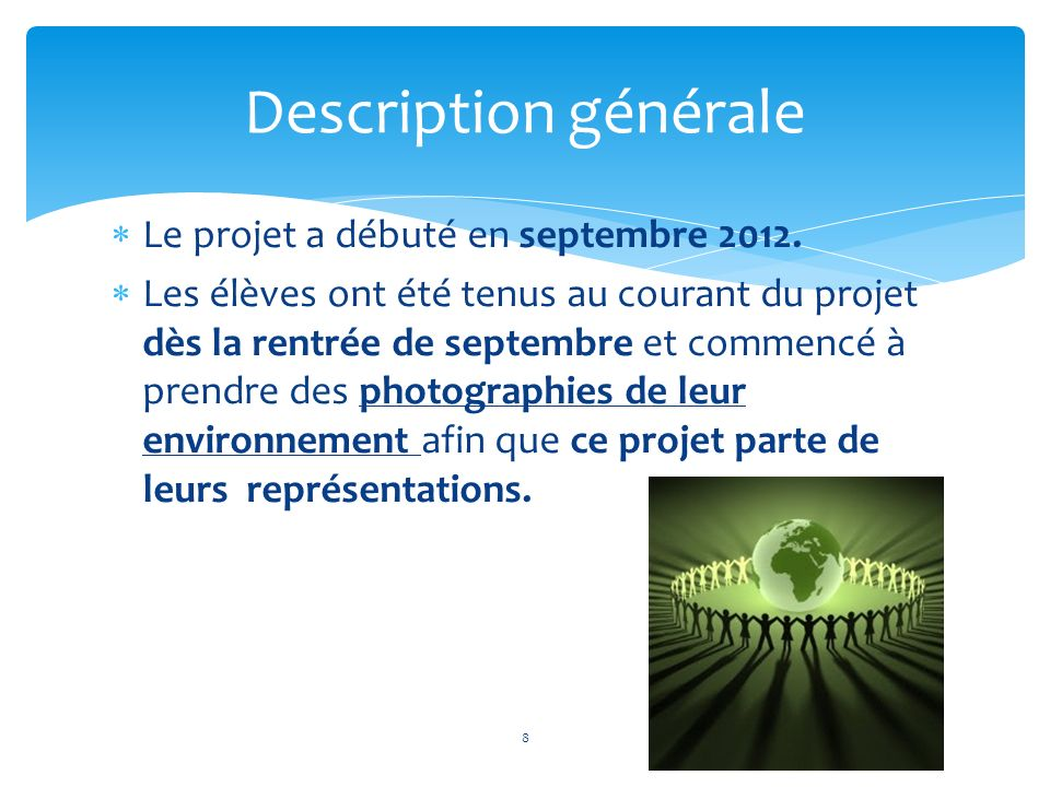 Description générale Le projet a débuté en septembre 2012.