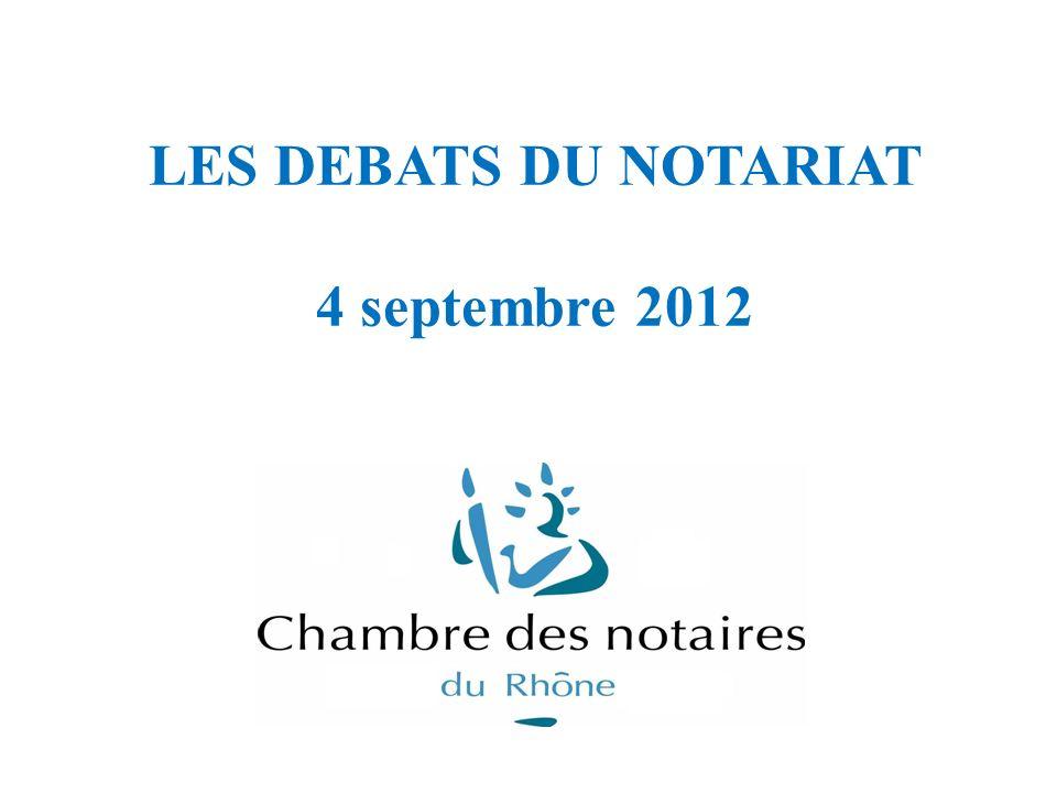 LES DEBATS DU NOTARIAT 4 septembre 2012