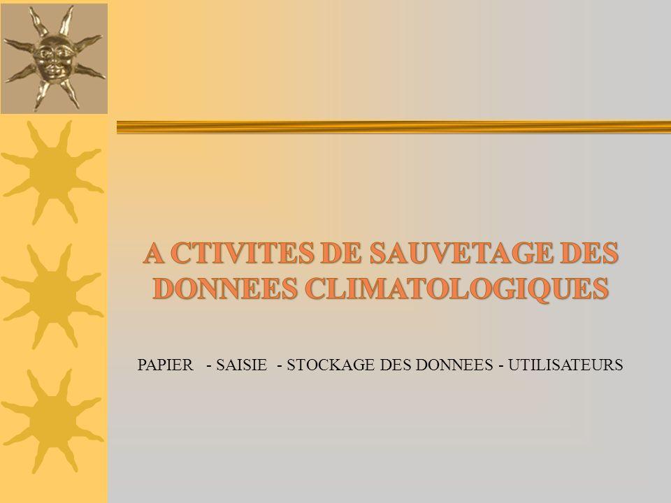 A CTIVITES DE SAUVETAGE DES DONNEES CLIMATOLOGIQUES