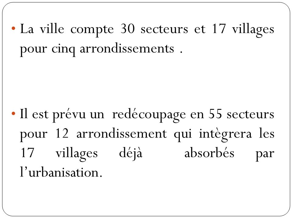 La ville compte 30 secteurs et 17 villages pour cinq arrondissements .