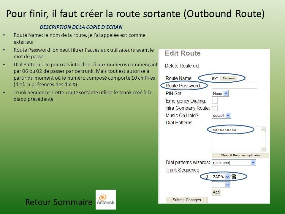 Pour finir, il faut créer la route sortante (Outbound Route)