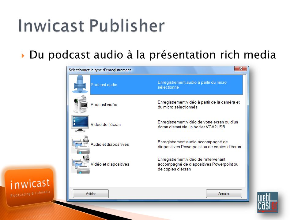Inwicast Publisher Du podcast audio à la présentation rich media