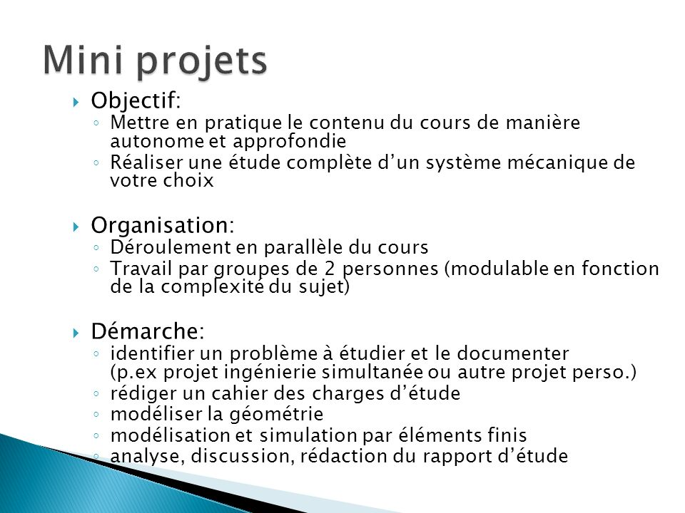 Mini projets Objectif: Organisation: Démarche: