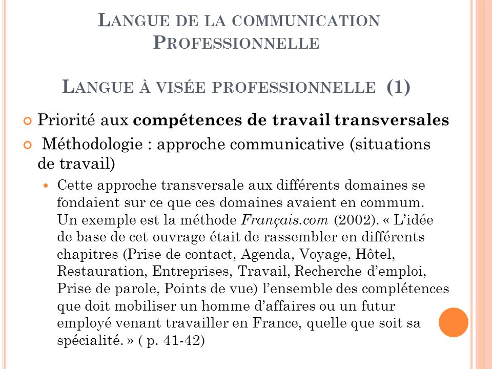 Langue de la communication Professionnelle Langue à visée professionnelle (1)