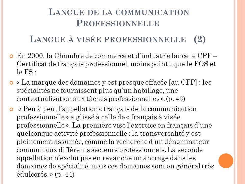 Langue de la communication Professionnelle ; Langue à visée professionnelle (2)