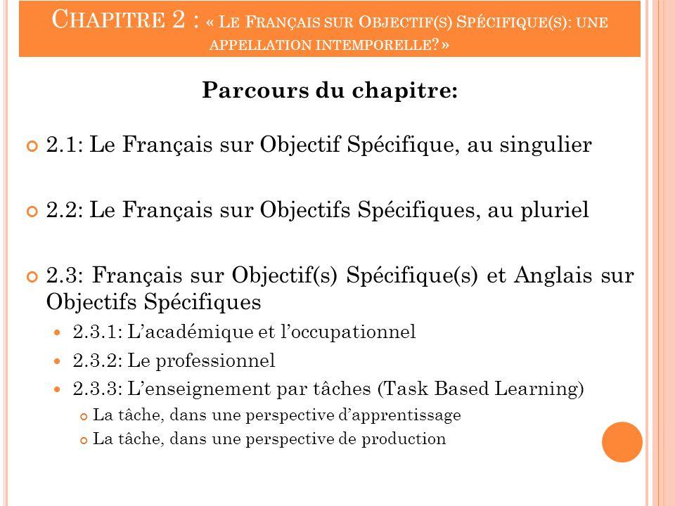 Chapitre 2 : « Le Français sur Objectif(s) Spécifique(s): une appellation intemporelle »