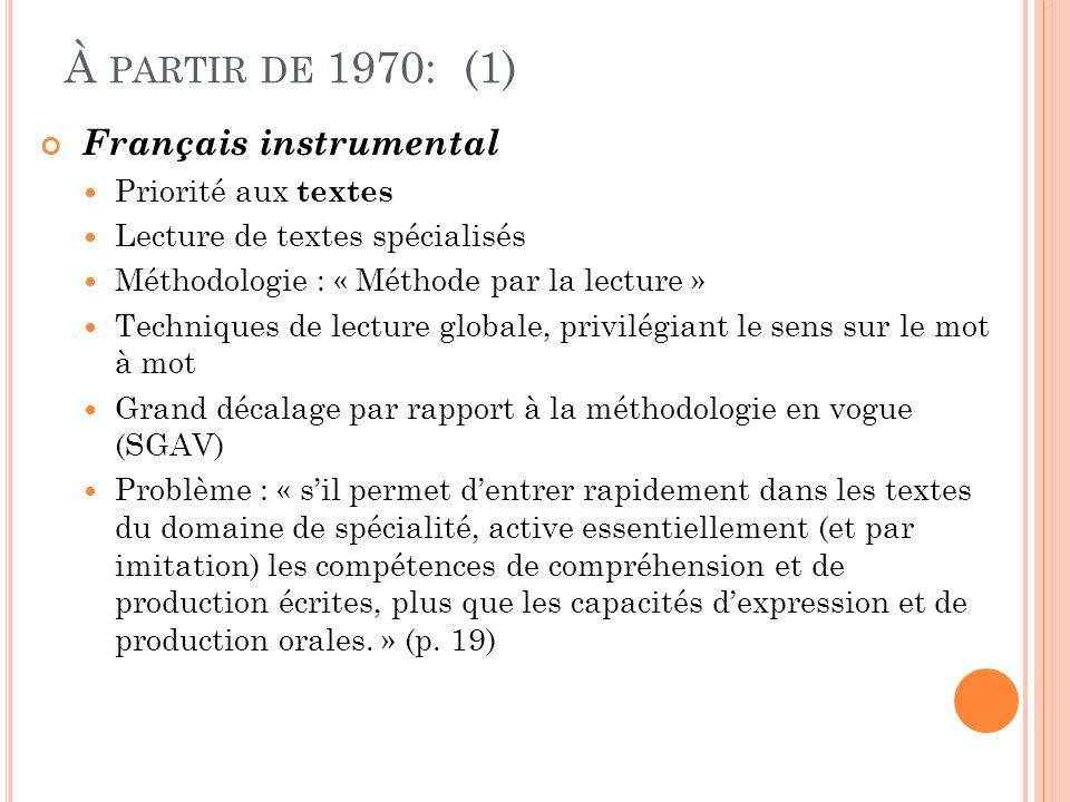 À partir de 1970: (1) Français instrumental Priorité aux textes