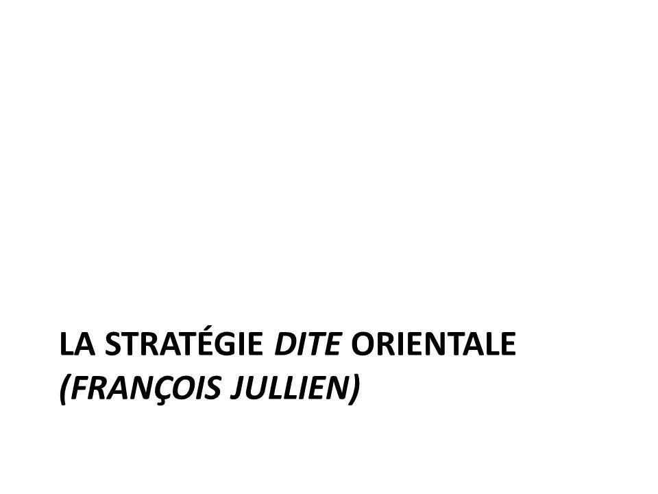 La stratégie dite orientale (François Jullien)