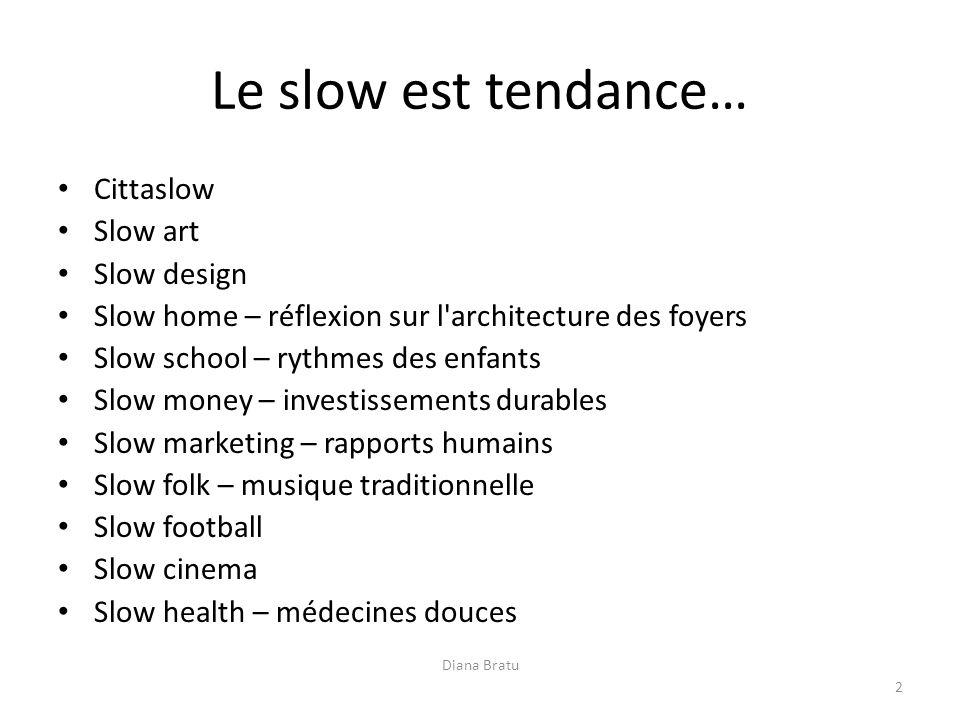 Le slow est tendance… Cittaslow Slow art Slow design