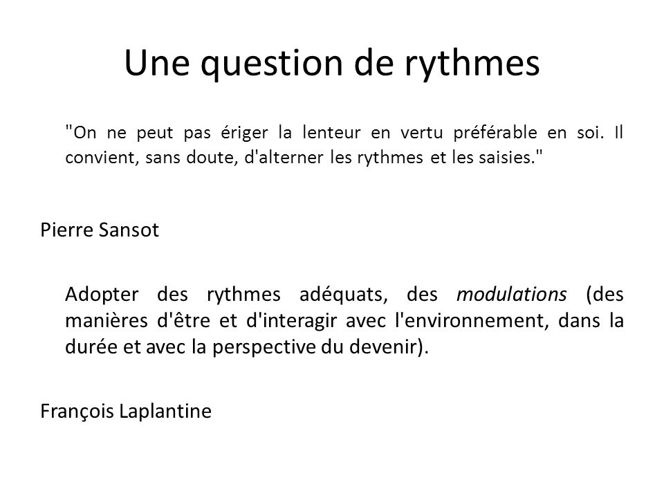 Une question de rythmes