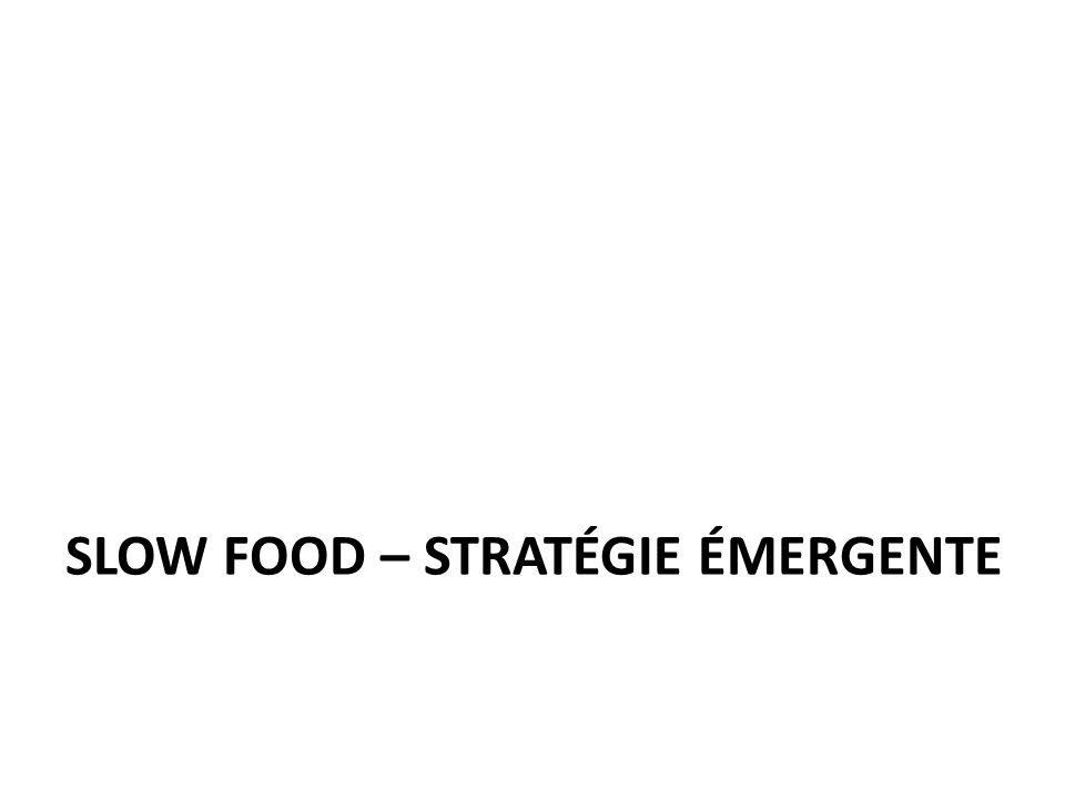 Slow Food – stratégie émergente