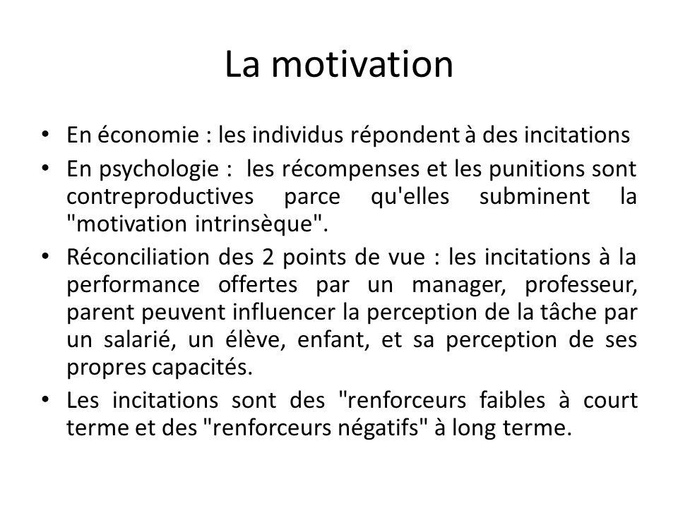 La motivation En économie : les individus répondent à des incitations
