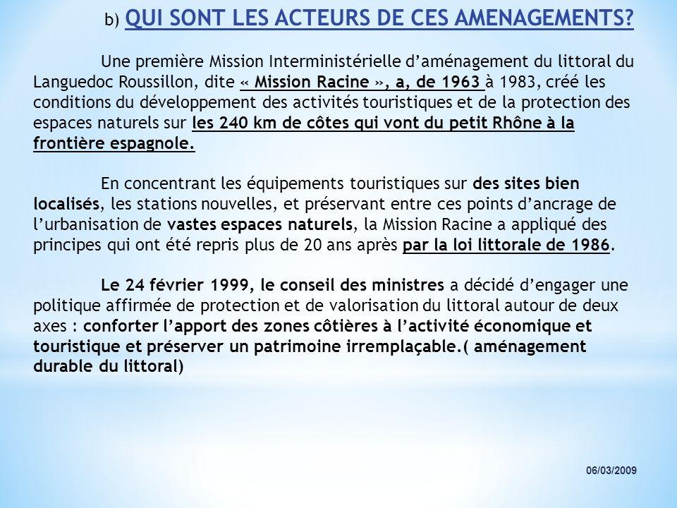 b) QUI SONT LES ACTEURS DE CES AMENAGEMENTS
