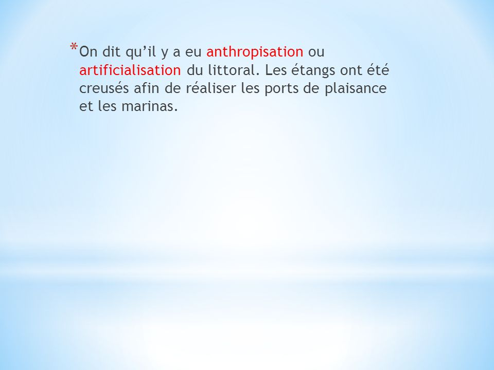 On dit qu'il y a eu anthropisation ou artificialisation du littoral
