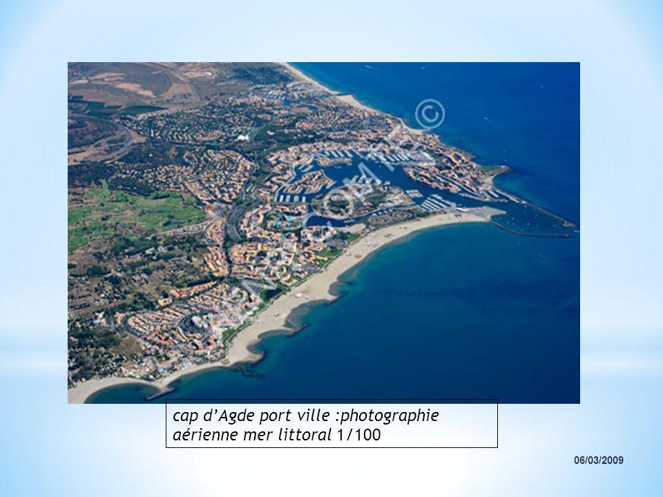 cap d'Agde port ville :photographie aérienne mer littoral 1/100