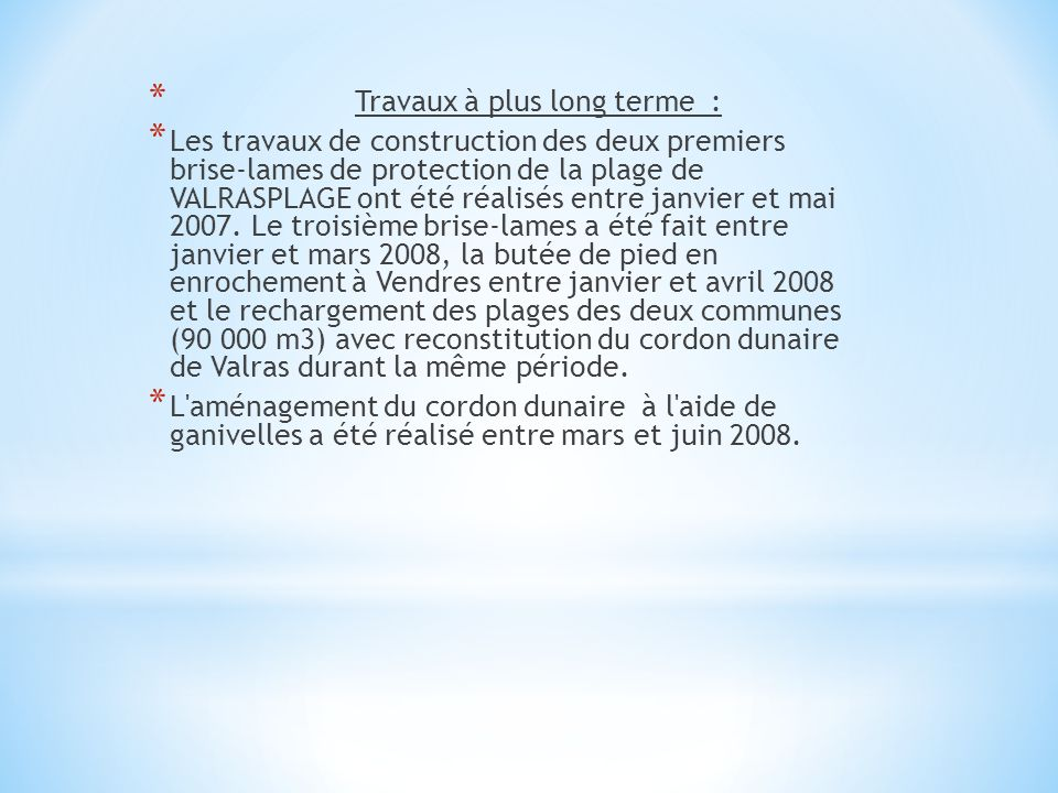 Travaux à plus long terme :
