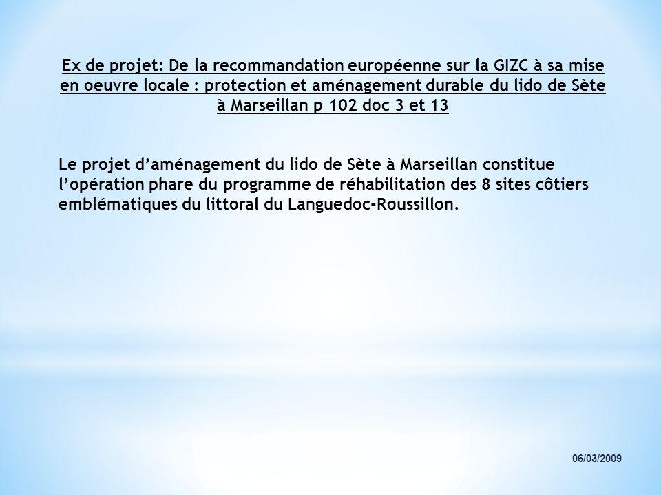 Ex de projet: De la recommandation européenne sur la GIZC à sa mise en oeuvre locale : protection et aménagement durable du lido de Sète à Marseillan p 102 doc 3 et 13