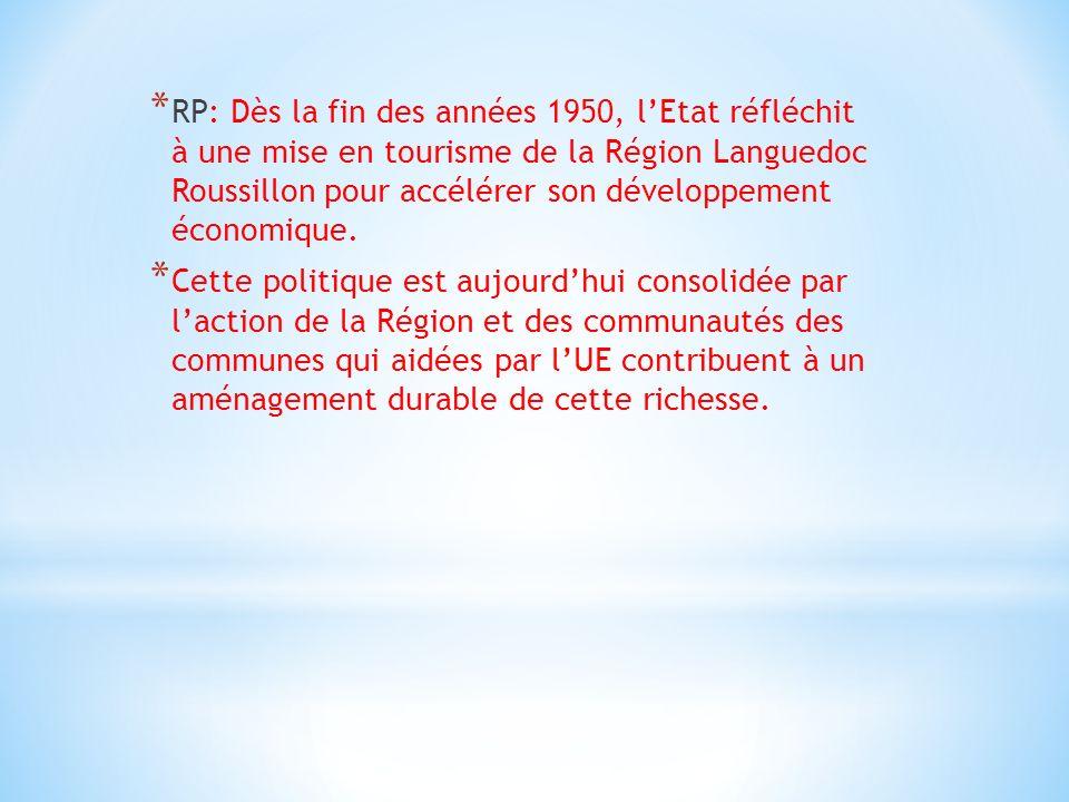 RP: Dès la fin des années 1950, l'Etat réfléchit à une mise en tourisme de la Région Languedoc Roussillon pour accélérer son développement économique.