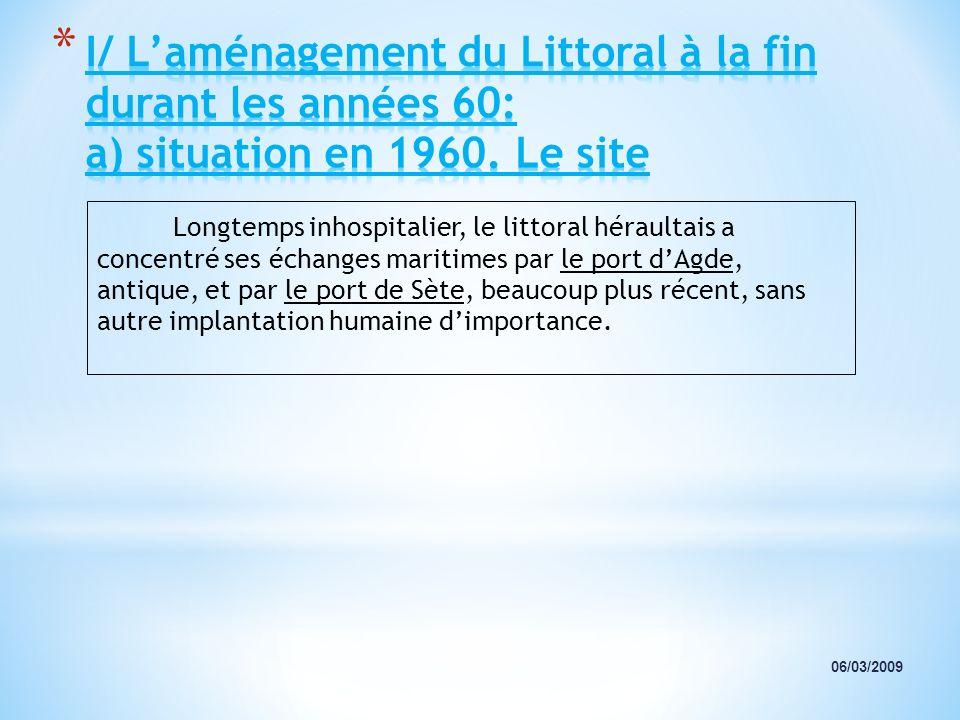 I/ L'aménagement du Littoral à la fin durant les années 60: a) situation en 1960. Le site