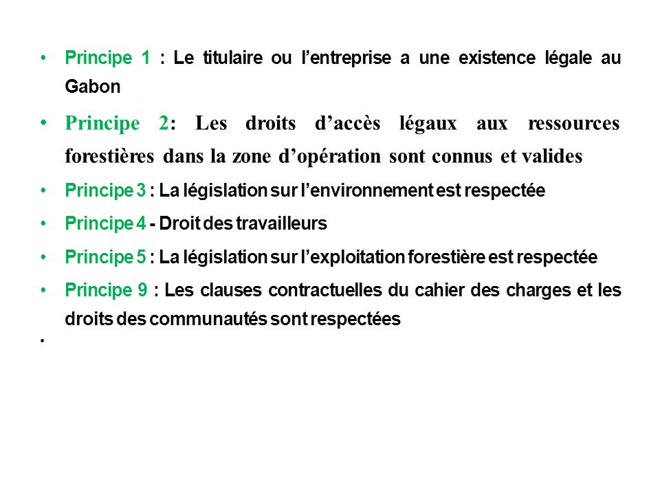 mPrincipe 1 : Le titulaire ou l'entreprise a une existence légale au Gabon.