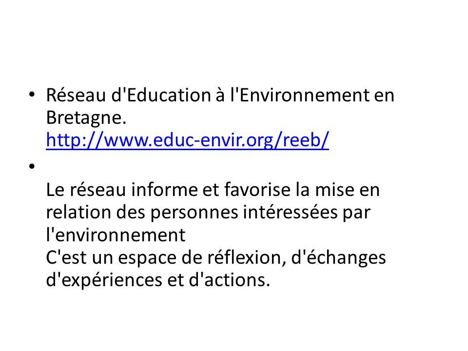 Réseau d Education à l Environnement en Bretagne. http://www