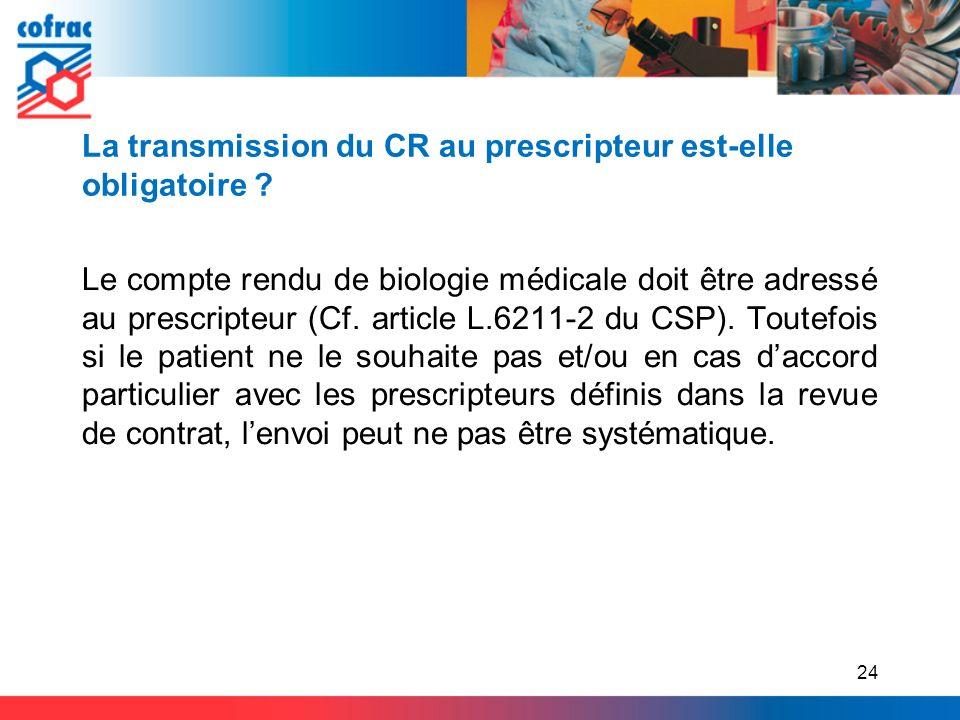 La transmission du CR au prescripteur est-elle obligatoire