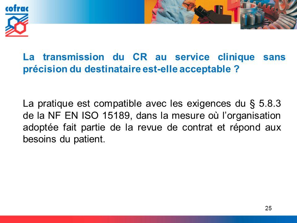 La transmission du CR au service clinique sans précision du destinataire est-elle acceptable