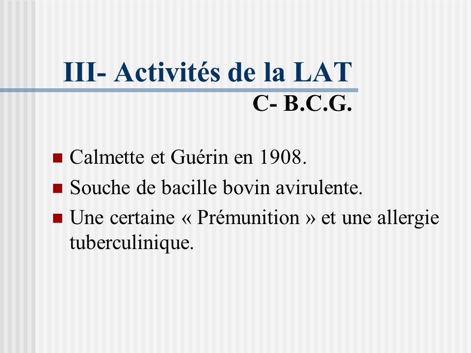 III- Activités de la LAT C- B.C.G.