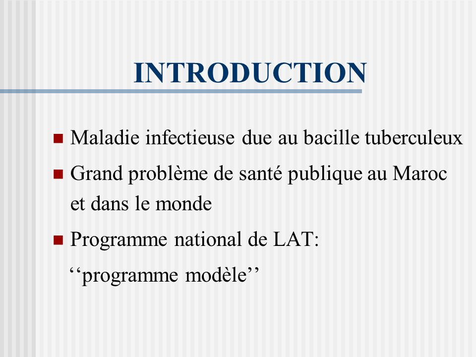 INTRODUCTION Maladie infectieuse due au bacille tuberculeux
