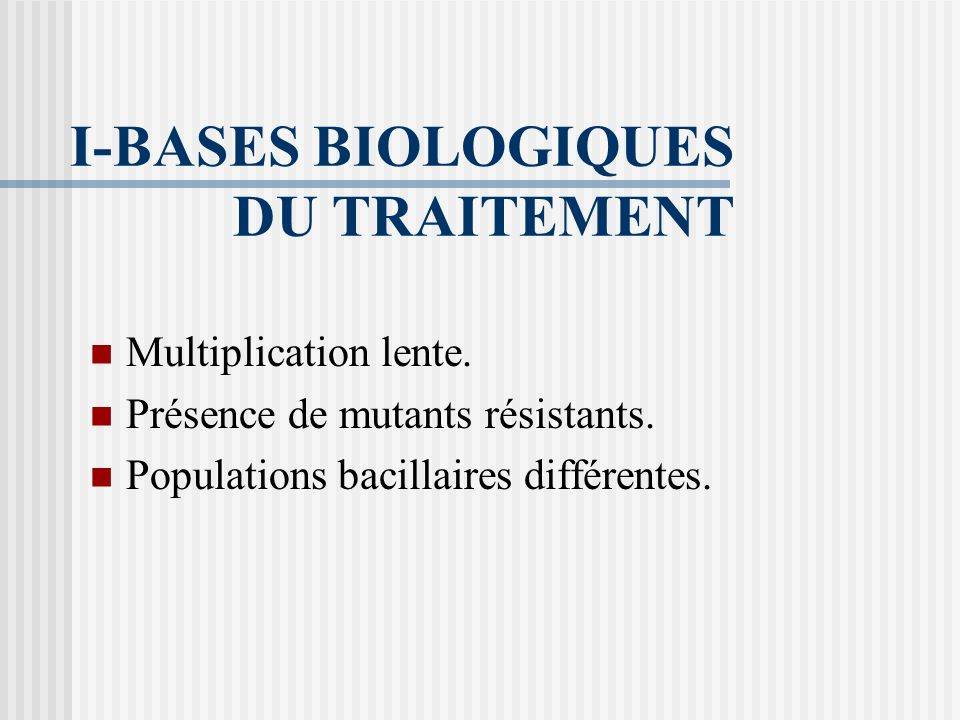 I-BASES BIOLOGIQUES DU TRAITEMENT