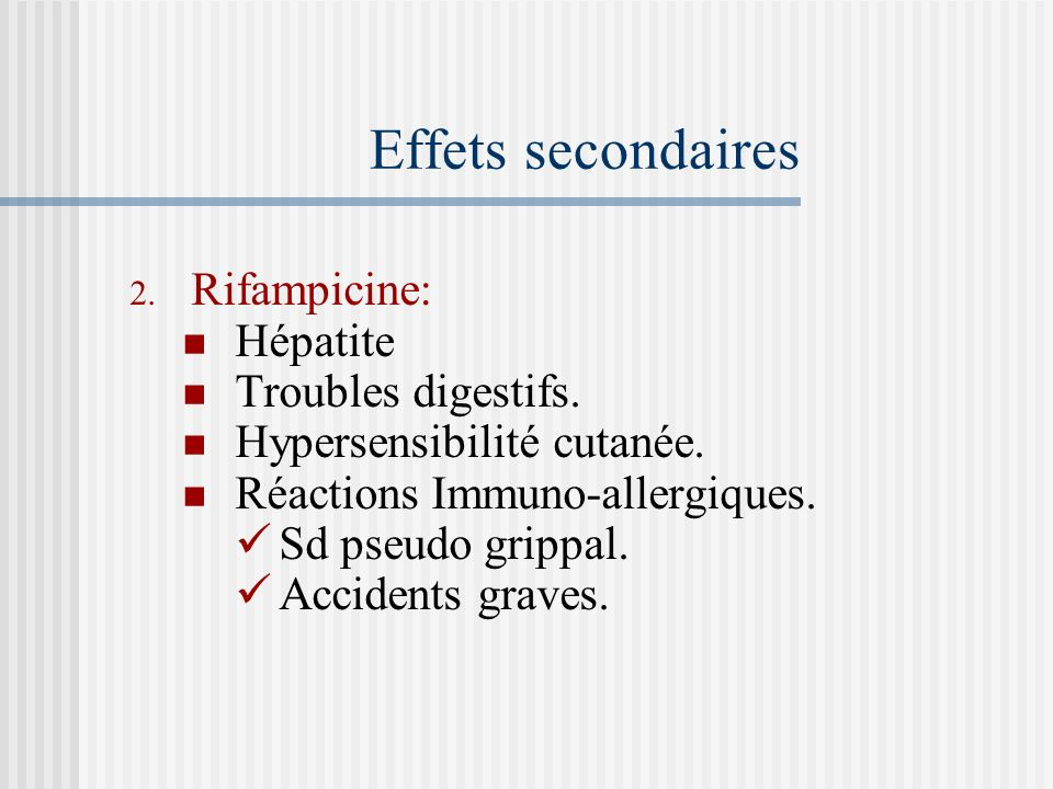 Effets secondaires Rifampicine: Hépatite Troubles digestifs.