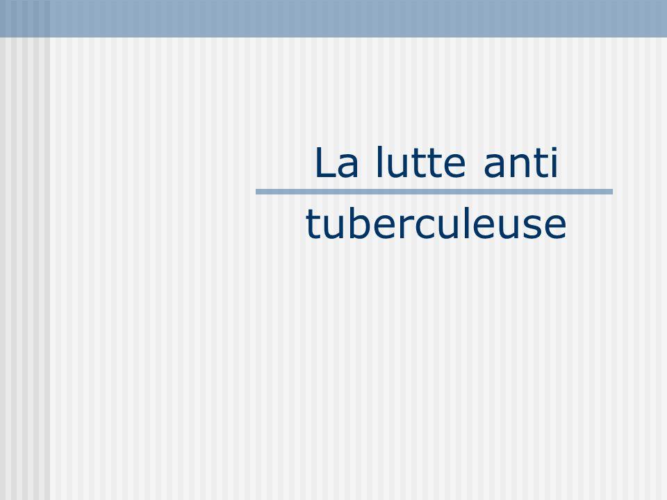 La lutte anti tuberculeuse