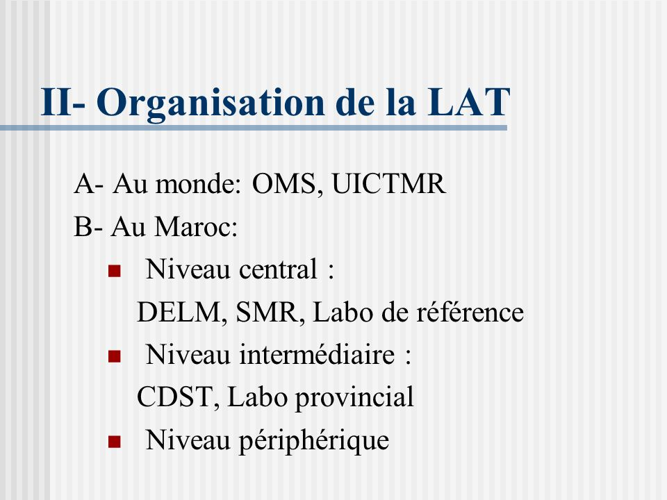 II- Organisation de la LAT