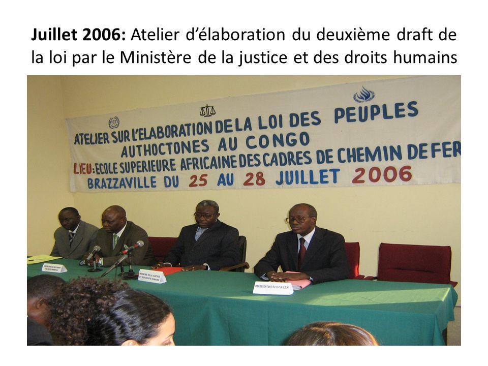 Juillet 2006: Atelier d'élaboration du deuxième draft de la loi par le Ministère de la justice et des droits humains