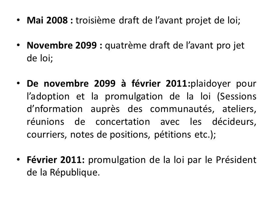 Mai 2008 : troisième draft de l'avant projet de loi;