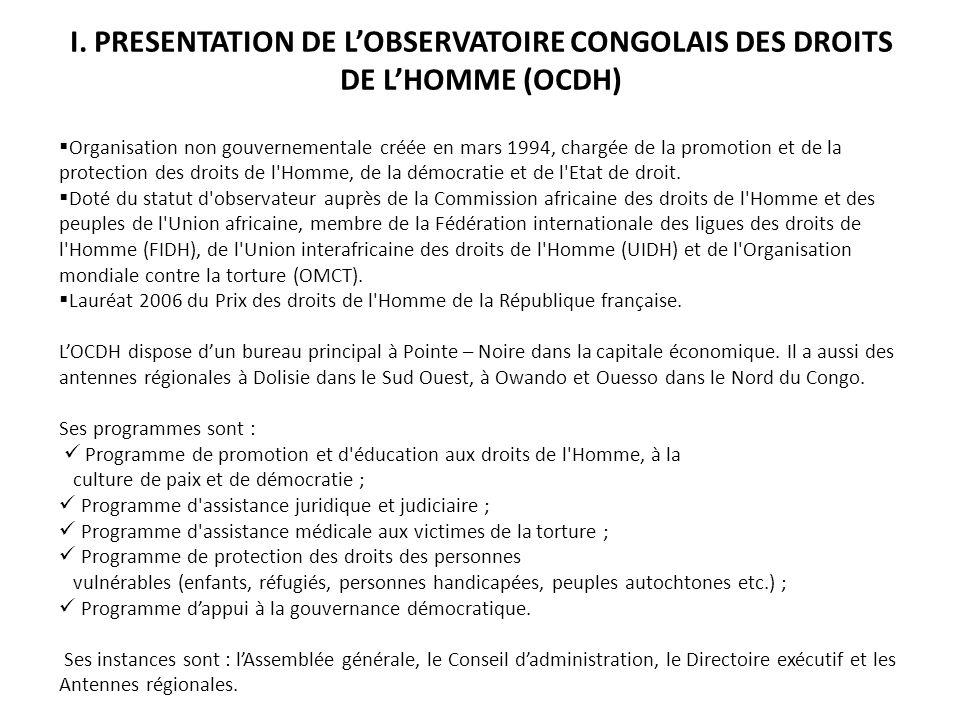I. PRESENTATION DE L'OBSERVATOIRE CONGOLAIS DES DROITS DE L'HOMME (OCDH)