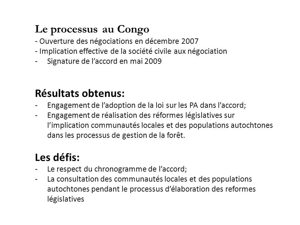 Le processus au Congo Résultats obtenus: Les défis:
