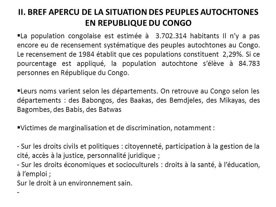 II. BREF APERCU DE LA SITUATION DES PEUPLES AUTOCHTONES EN REPUBLIQUE DU CONGO