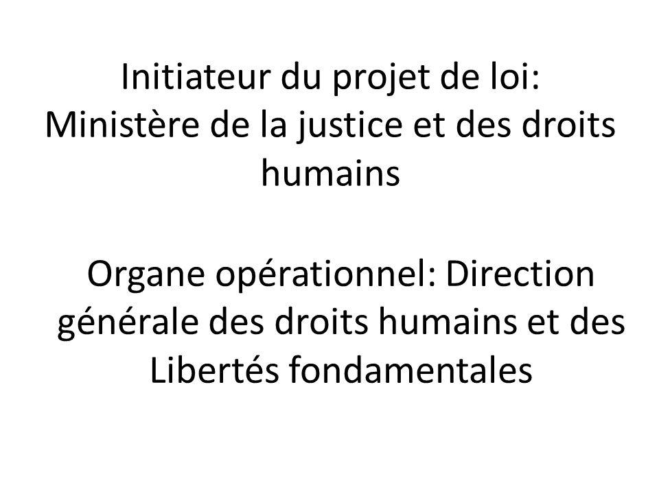Initiateur du projet de loi: Ministère de la justice et des droits humains