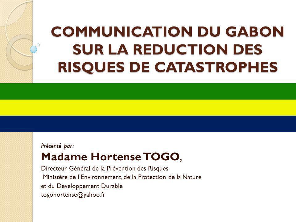 COMMUNICATION DU GABON SUR LA REDUCTION DES RISQUES DE CATASTROPHES