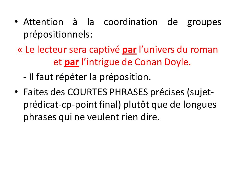 Attention à la coordination de groupes prépositionnels: