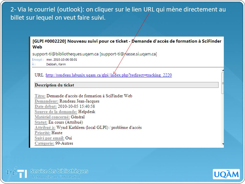 2- Via le courriel (outlook): on cliquer sur le lien URL qui mène directement au billet sur lequel on veut faire suivi.