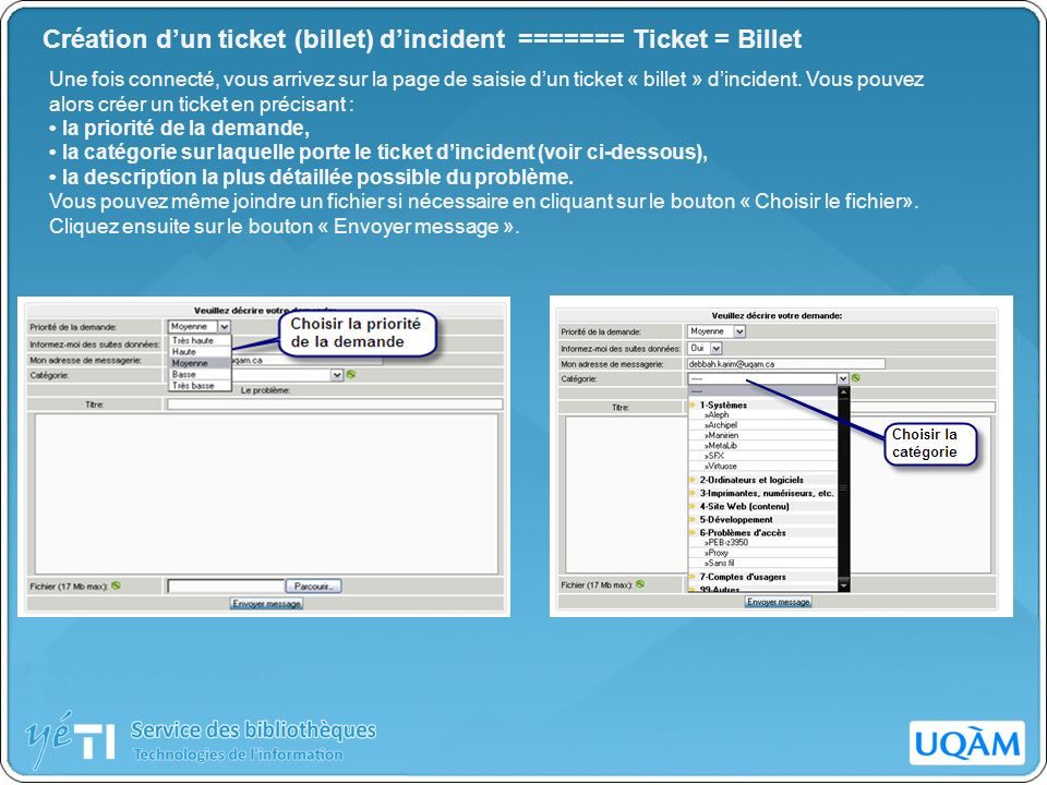 Création d'un ticket (billet) d'incident ======= Ticket = Billet