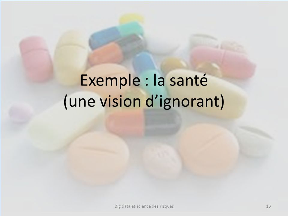 Exemple : la santé (une vision d'ignorant)