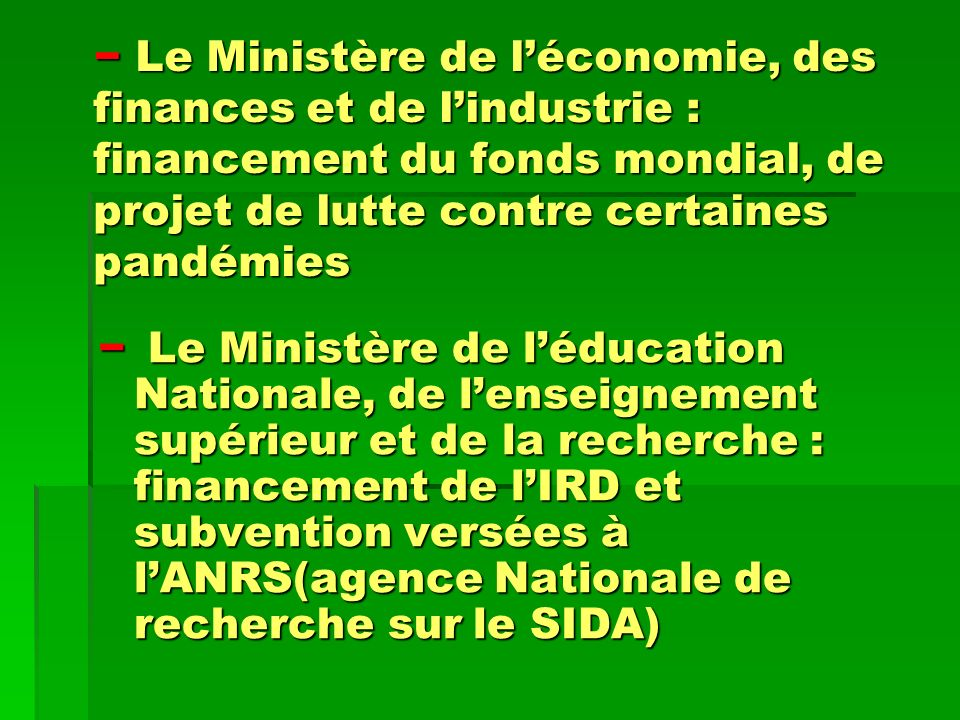 Le Ministère de l'économie, des finances et de l'industrie : financement du fonds mondial, de projet de lutte contre certaines pandémies