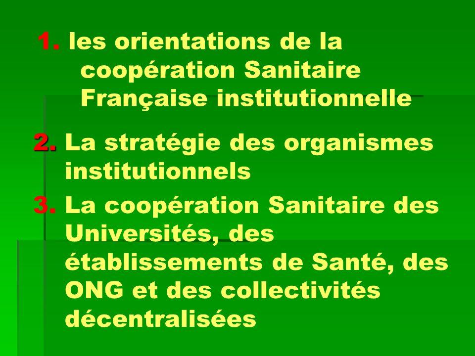 1. les orientations de la coopération Sanitaire Française institutionnelle